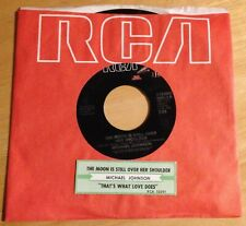 Michael Johnson 45 The Moon Is Still Over Her Shoulder/That's What Your... w/ts