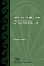 Have You Seen, Son of Man? : Studies in the Translation and Vorlage of LXX...
