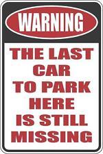 HUMOROUS LAST CAR METAL FUNNY MUST SEE GIFT COMICAL FIRST APT METAL SIGN VINYL