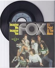 "Fox, Imagine me, imagine you, G/VG,  7"" Single 1011-7"