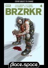BRZRKR (KEANU REEVES) #4A (WK30)