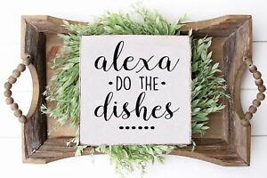 """Farmhouse Style Alexa, Do the Dishes  Kitchen 12"""" x 12"""" Wooden Sign"""