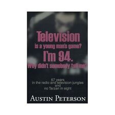 Television Is a Young Man's Game? I'm 94. Why Didn't Somebody Tell Me? : 67...
