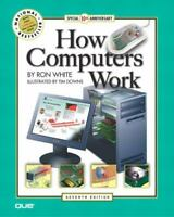 How Computers Work [7th Edition] [ White, Ron ] Used - VeryGood