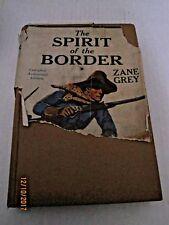 The spirit of the Border  Zane Grey  HC FIRST EDITION Western 1st Ed b46