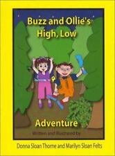Buzz and Ollie's High, Low Adventure by Thorne, Donna Sloan, Felts, Marilyn Slo