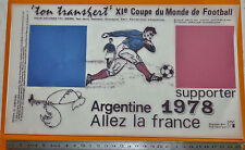 FOOTBALL TRANSFERT COUPE MONDE ARGENTINA 78 MUNDIAL 1978 SUPPORTER BLEUS FRANCE