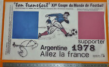 FOOTBALL TRANSFERT COUPE MONDE ARGENTINA 78 MUNDIAL 1978 SUPPORTER BLEUS FRANCE