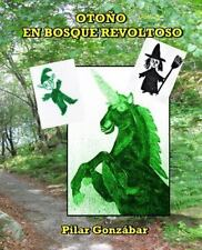 Otoño en Bosque Revoltoso by Pilar Gonzábar (2014, Paperback)