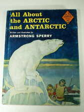 1957 ALL ABOUT the ARCTIC ANTARCTIC Armstrong Sperry ALLABOUT #20 HCDJ