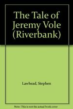 The Tale of Jeremy Vole (Riverbank S.) by Lawhead, Stephen Paperback Book The