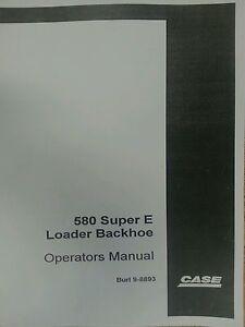 Case 580 Super E 580E 580SE Backhoe Operators Manual operation maintenance book