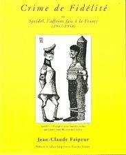 Crime de fidélité ou SPEIDEL, L'AFFRONT FAIT A LA FRANCE (1957-1958) + FAIPEUR