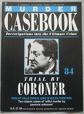 Murder Casebook Issue 84 - Trial By Coroner, Philip Yale Drew & Evelyn Foster