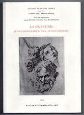 LA GRAVURE RECUEIL DE 14 TEXTES DE CHERCHEURS EN HISTOIRE DE L'ART 2009 ESTAMPES