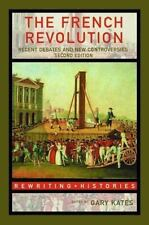 The French Revolution: Recent Debates and New Controversies (Paperback or Softba