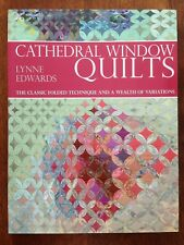 Cathedral Window Quilts : The Classic Folded Technique and a Wealth of Variation