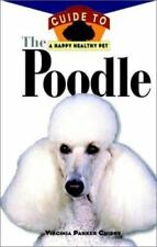 Happy Healthy Pet: The Poodle : An Owner's Guide to a Happy Healthy Pet 1995