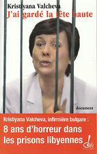 Livre récit  J'ai gardé la tête haute 8 Ans dans les prisons libyennes