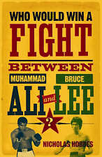 Who Would Win a Fight Between Muhammad Ali and Bruce Lee?: The Sports Fan's Book