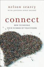 Connect : How to Double Your Number of Volunteers by Nelson Searcy and...