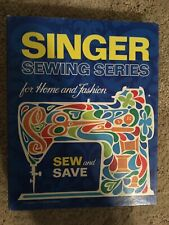 Singer Sewing Series for Home and Fashion Hardback Binder Copyright 1972 Book