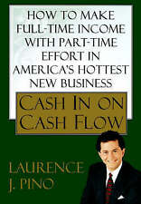 NEW Cash in on Cash Flow by Laurence J. Pino