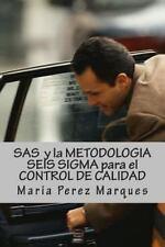 SAS y la Metodologia Seis Sigma para el Control de Calidad by Maria Perez...