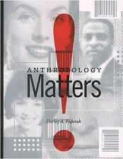 Anthropology Matters! by Shirley Fedorak