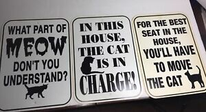 The Cat Is In Charge Three Signs 12 X 9 A397