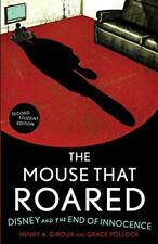 The Mouse that Roared: Disney and the End of Innocence by Henry A. Giroux|Gra…