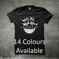 We're All Mad Here Cheshire Cat Alice In Wonderland Funny Disney T-shirt tshirt