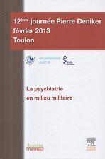 LA PSYCHIATRIE EN MILIEU MILITAIRE 12eme JOURNÉE PIERRE DENIKER FÉVRIER 2013