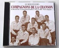 LES COMPAGNONS DE LA CHANSON . LE MEILLEUR DES COMPAGNONS DE LA CHANSON . CD