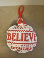 Burlap Hanging Ornament Always Believe in the Magic of Christmas- Heather Myers