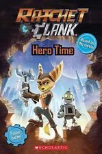 Ratchet and Clank: Hero Time (The Movie Reader): By Scholastic, Rusu, Meredit...