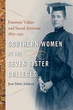 Southern Women at the Seven Sister Colleges: Feminist Values and Social Activism
