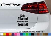 Kein Alkohol ist auch keine Lösung 13x12cm Aufkleber Fun Kleber Sticker Lustig