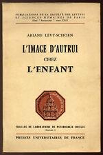 ARIANE LEVY-SCHOEN, L'IMAGE D'AUTRUI CHEZ L'ENFANT