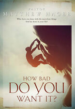 How Bad Do You Want It ? - Single Dvd - Matthew Hagee - Sept Sale !