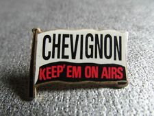 RARE PINS PIN'S - CHEVIGNON - KEEP'EM ON AIRS - MODE - VETEMENT - INSIGNE