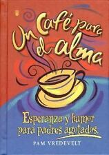 UN Cafe Para El Alma (Spanish Edition)