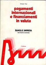 Giorgio Viva PAGAMENTI INTERNAZIONALI E FINANZIAMENTI IN VALUTA