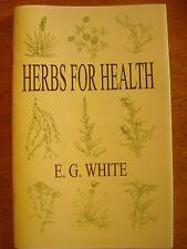 Herbs for HEALTH Book~Ellen G. White~Seventh-day Adventist Natural Remedies~SDA