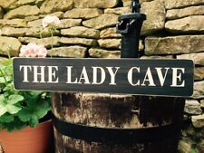 LADY CAVE shabby chic SIGN DOOR SHED GARAGE BIRTHDAY GIFT MUM WOOD HAND MADE NAN