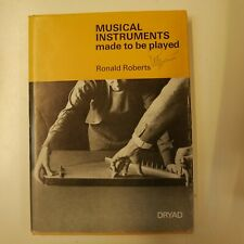 RONALD ROBERTS musical instruments made to be played , DRYAD
