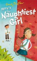 The naughtiest girl series: Here's the naughtiest girl by Enid Blyton