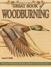 Great Book of Woodburning: Pyrography Techniques, Patterns and Projects for All Skill Levels by Lora S. Irish (Paperback, 2006)