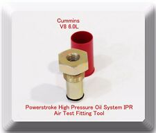 Air Test Fitting / Tool For Ford  6.0L Powerstroke High Pressure Oil System IPR