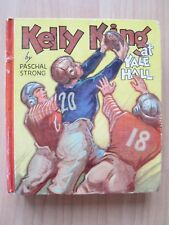 KELLY KING AT YALE HALL~Paschal Strong~ROBERT GRAEF~1937 HC~Saalfield Sports Bks
